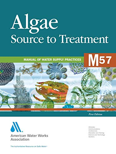 Algae Source to Treatment (M57): AWWA Manual: American Water Works