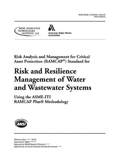 J100 Risk and Resilience Management of Water and Wastewater Systems: AWWA Standard: ASCE/AWWA ...