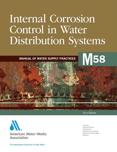 9781583217900: Internal Corrosion Control in Water Distribution Systems (M58): AWWA Manual of Practice