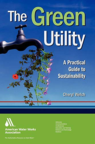 9781583217924: The Green Utility: A Practical Guide to Sustainability