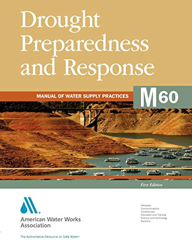 Drought Preparedness and Response: Manual of Water Supply Practices M60: American Water Works ...