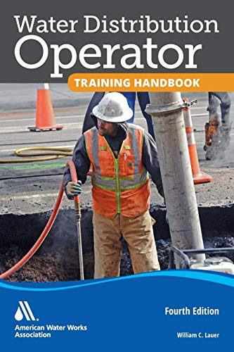 Water Distribution Operator Training Handbook, Fourth Edition: Lauer