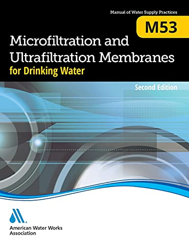 9781583219713: M53 Microfiltration and Ultrafiltration Membranes for Drinking Water, Second Edition (Manual of Water Supply Practices)