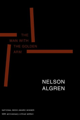 9781583220078: The Man with the Golden Arm: 50th Anniversary Critical Edition