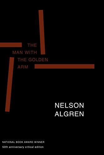 9781583220085: The Man with the Golden Arm (50th Anniversary Edition): 50th Anniversary Critical Edition