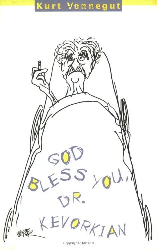 God Bless You, Dr. Kevorkian: Vonnegut, Kurt