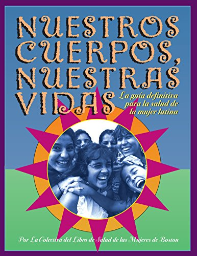 Nuestros Cuerpos, Nuestras Vidas (1583220240) by Boston Women's Health Book Collective