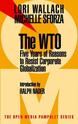 The WTO: Five Years of Reasons to Resist Corporate Globalization (Open Media Series)
