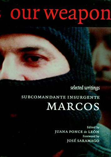 Our Word Is Our Weapon: Selected Writings.: Subcomandante Insurgente Marcos.