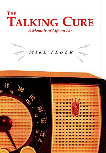 9781583220412: The Talking Cure: A Memoir of Life on Air
