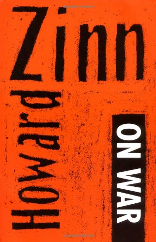 9781583220498: Howard Zinn on War and Other Means and Ends