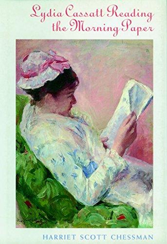 Lydia Cassatt Reading the Morning Paper: A Novel: Chessman, Harriet Scott