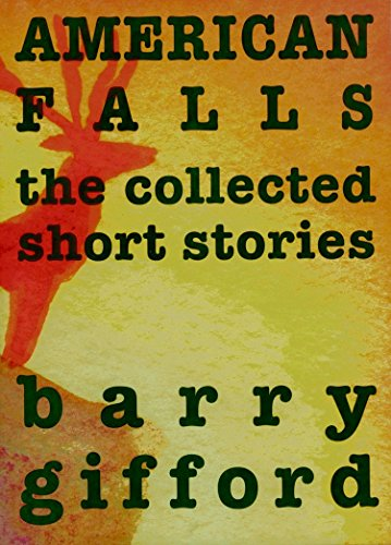 American Falls: The Collected Short Stories: Gifford, Barry