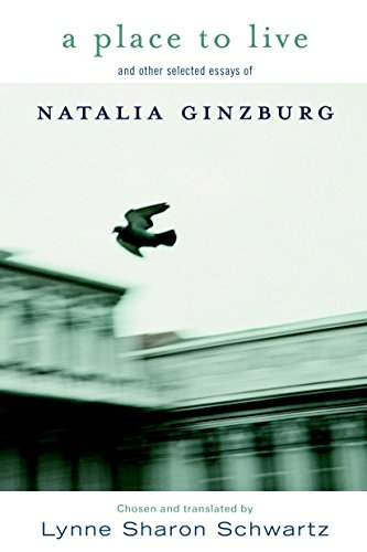 A Place to Live and other selected essays by Natalia Ginzburg