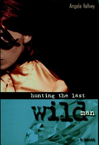 Hunting the Last Wild Man: Vallvey, Angela