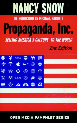 Propaganda, Inc.: Selling America's Culture to the World (Seven Stories' Open Media) (1583225390) by Nancy Snow