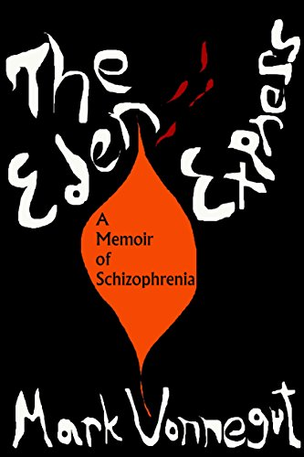 9781583225431: The Eden Express: A Memoir of Schizopherenia: A Memoir of Schizophrenia