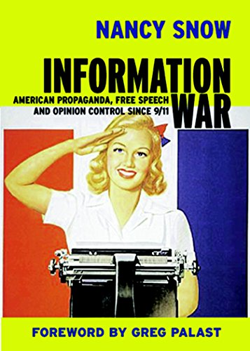 Information War: American Propaganda, Free Speech, and Opinion Control Since 9/11 (1583225579) by Nancy Snow