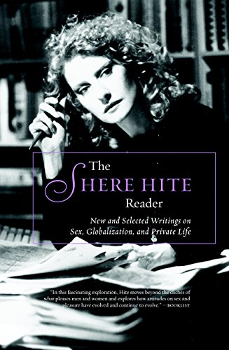 9781583225684: The Shere Hite Reader: New and Selected Writings on Sex, Globalism, and Private Life