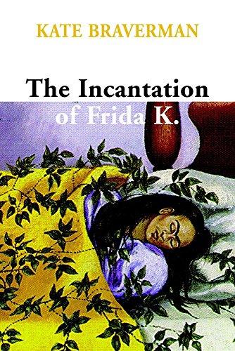9781583225714: The Incantation of Frida K.