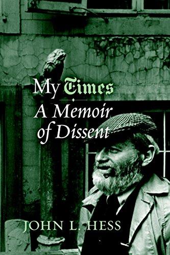 My Times: A Memoir of Dissent: Hess, John L