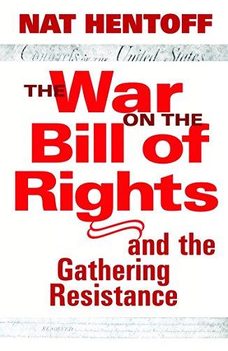 The War on the Bill of Rights: Hentoff, Nat; Nat