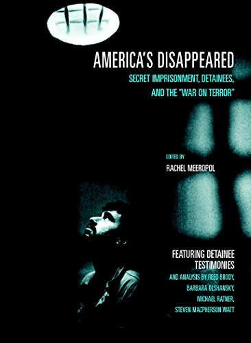 America's Disappeared: Detainees, Secret Imprisonment, and the: Rachel Meeropol (Edited