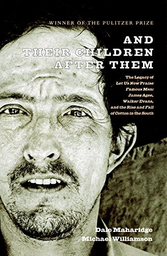 9781583226575: And Their Children After Them: The Legacy of Let Us Now Praise Famous Men: James Agee, Walker Evans, and the Rise and Fall of Cotton in the South