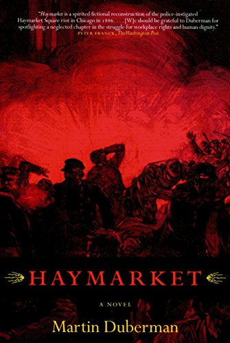 Haymarket: A Novel (1583226710) by Martin Duberman