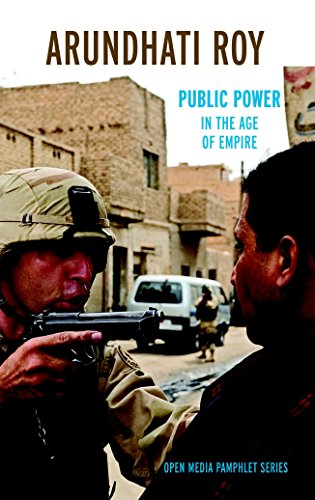 Public Power In The Age Of Empire (Open Media Pamphlet Series) - Arundhati Roy