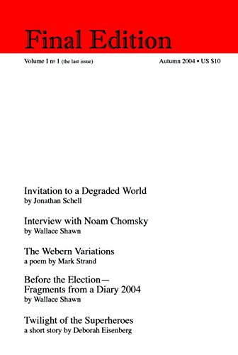 FINAL EDITION. Volume I No. 1 (Autumn 2004 ; last issue).: PERIODICAL. SHAWN, Wallace (ed.) [Noam ...