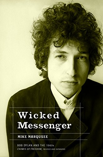 9781583226865: Wicked Messenger: Bob Dylan and the 1960s Chimes of Freedom
