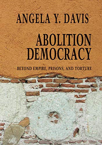 ABOLITION DEMOCRACY : BEYOND PRISONS TO