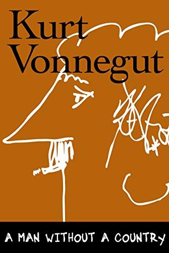 A Man Without a Country: Vonnegut, Kurt, Jr.
