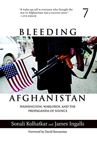 Bleeding Afghanistan: Washington, Warlords, and the Propaganda of Silence