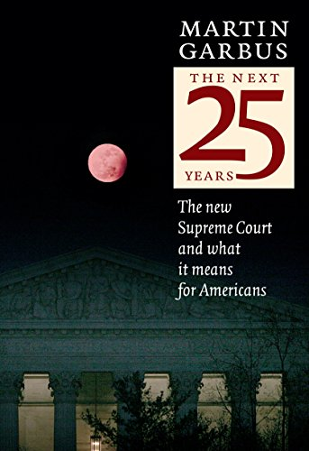 The Next 25 Years; The New Supreme Court and What It Means for Americans