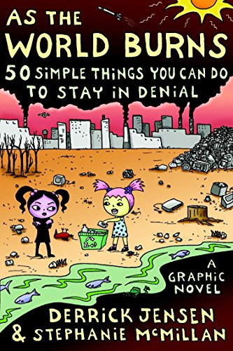9781583227770: As The World Burns: 50 Things You Can Do to Stay in Denial: 50 Simple Things You Can Do to Stay in Denial