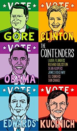 The Contenders: Flanders, Laura; Goldstein, Richard; Kuipers, Dean; Ridgeway, James; Sanders, Eli