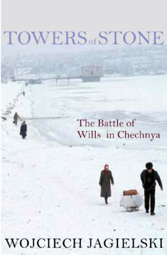 9781583228302: Towers of Stone: The Battle of Wills in Chechnya