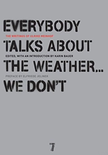 9781583228319: Everybody Talks About The Weather...we Don't: The Writings of Ulrike Meinhof: 0