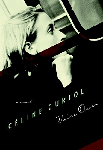 Voice Over: A Novel (French Voices (Seven: Celine Curiol