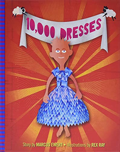 10,000 Dresses 9781583228500 Every night, Bailey dreams about magical dresses: dresses made of crystals and rainbows, dresses made of flowers, dresses made of window