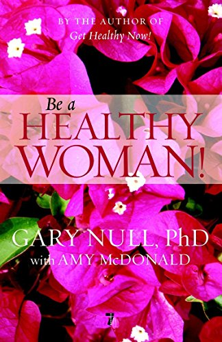 Be a Healthy Woman: Null; Gary