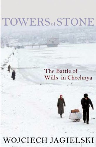 9781583228647: Towers of Stone: The Battle of Wills in Chechnya