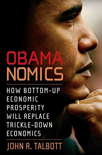 9781583228654: Obamanomics: How Bottom-Up Economic Prosperity Will Replace Trickle-Down Economics