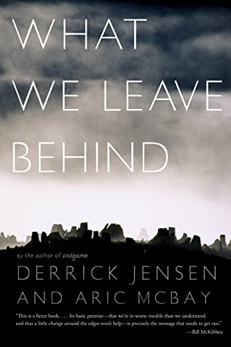 What We Leave Behind: Derrick Jensen, Aric