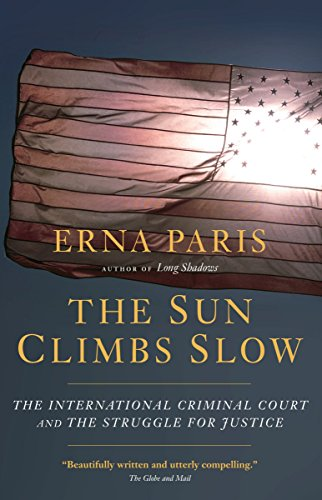 9781583228791: The Sun Climbs Slow: The International Criminal Court and the Struggle for Justice