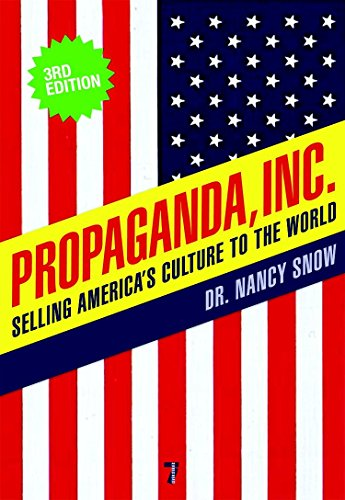 Propaganda, Inc.: Selling America's Culture to the World (1583228985) by Nancy Snow