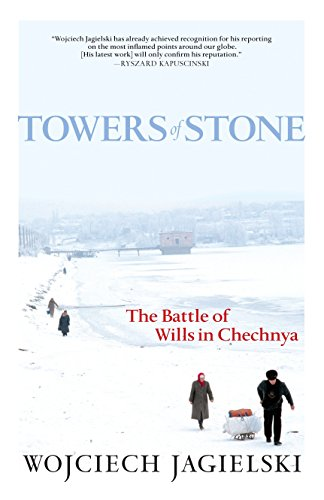 9781583229002: Towers of Stone: The Battle of Wills in Chechnya