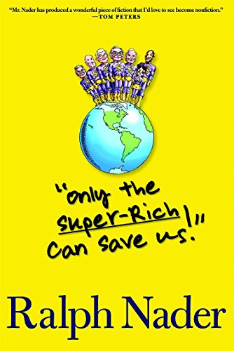 Only the Super-Rich Can Save Us!: Nader, Ralph